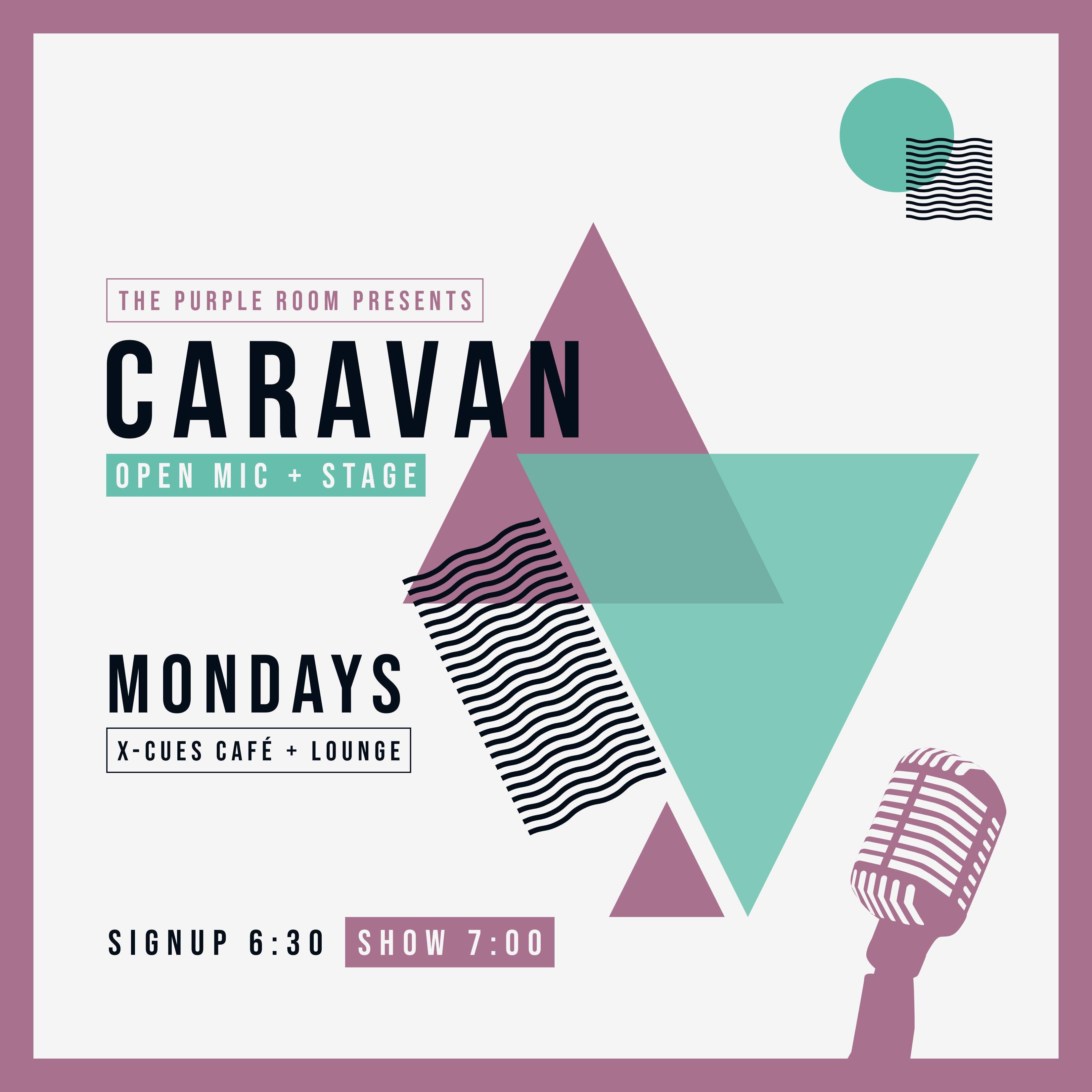 CaRaVaN at X-Cues - Mondays